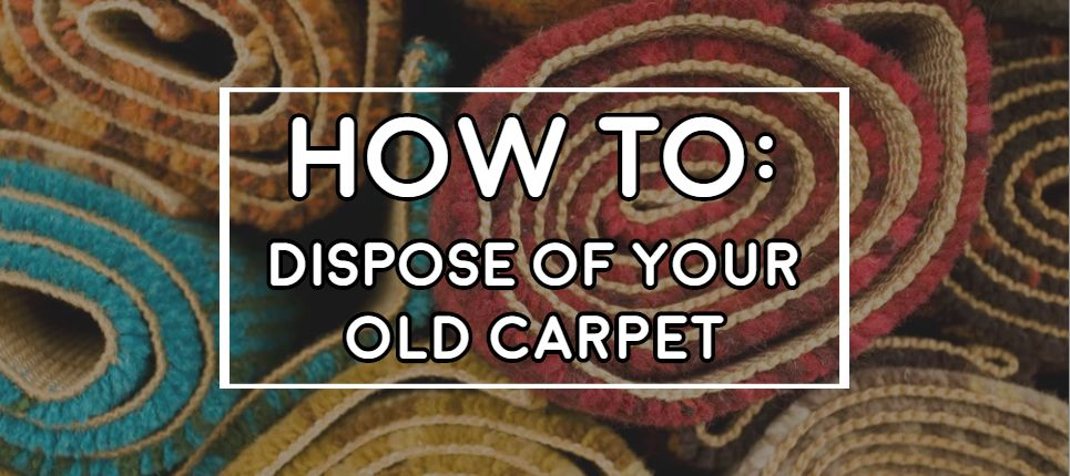 how to dispose of your old carpet responsibly in 7 different ways and why carpets should not go to landfill explained