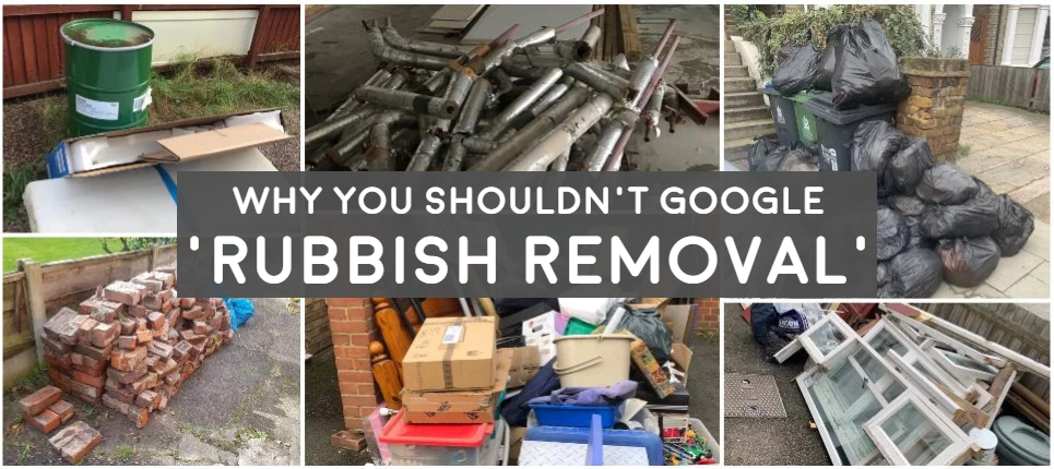 reasons why you shouuldn't google rubbish removal, what to google for the best reuslts in terms of waste disposal, different types of waste