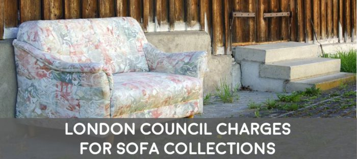 how much it costs for london borough councils to collect and dispose of your sofa responsibly
