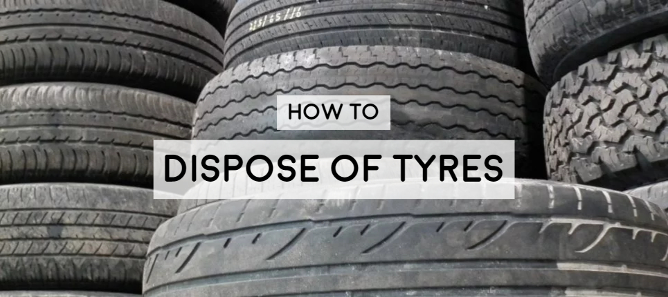 Scrap tyre disposal: What to do with my