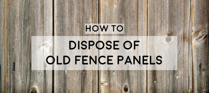how to dispose get rid of recycle old fence panels extensive full guide save money closeup picture of fence panels